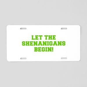 Let the Shenanigans begin-Fre l green Aluminum Lic