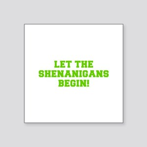 Let the Shenanigans begin-Fre l green Sticker