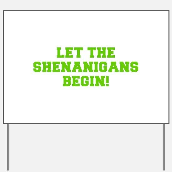 Let the Shenanigans begin-Fre l green Yard Sign