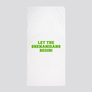 Let the Shenanigans begin-Fre l green Beach Towel