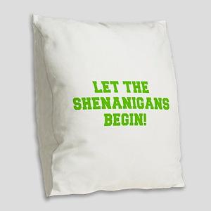 Let the Shenanigans begin-Fre l green Burlap Throw