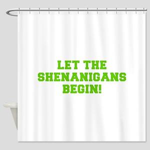 Let the Shenanigans begin-Fre l green Shower Curta