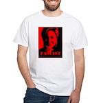 Clinton = Fascist White T-Shirt