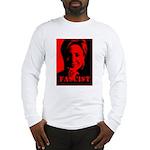 Clinton = Fascist Long Sleeve T-Shirt