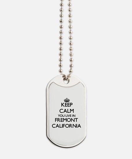 Keep calm you live in Fremont California Dog Tags