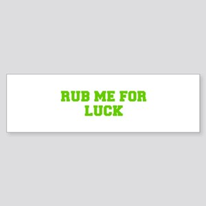 Rub me for luck-Fre l green 400 Bumper Sticker
