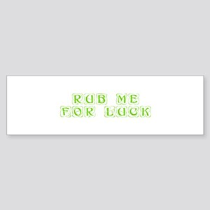 Rub me for luck-Kon l green Bumper Sticker