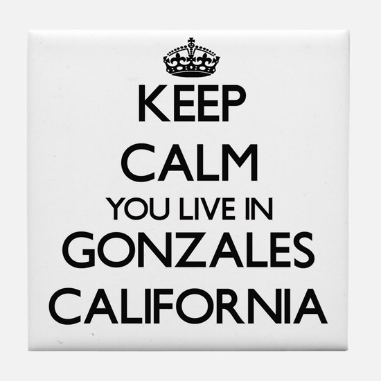 Keep calm you live in Gonzales Califo Tile Coaster