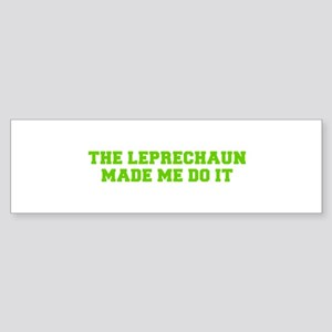 The leprechaun made me do it-Fre l green Bumper St