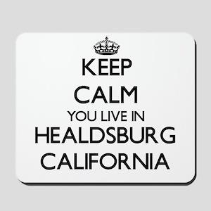 Keep calm you live in Healdsburg Califor Mousepad
