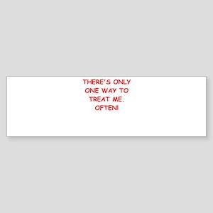 treat me Bumper Sticker