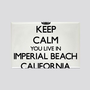 Keep calm you live in Imperial Beach Calif Magnets