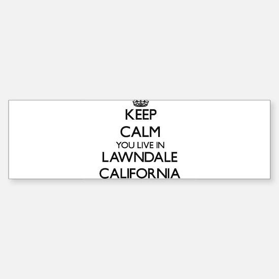Keep calm you live in Lawndale Cali Bumper Bumper Bumper Sticker