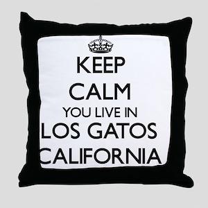 Keep calm you live in Los Gatos Calif Throw Pillow