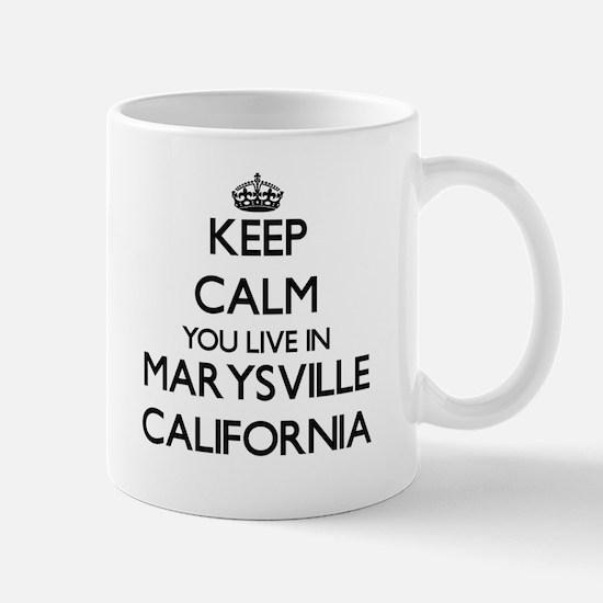 Keep calm you live in Marysville California Mugs