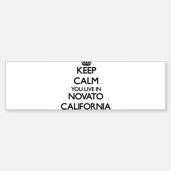 Keep calm you live in Novato Califo Bumper Bumper Bumper Sticker