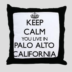 Keep calm you live in Palo Alto Calif Throw Pillow