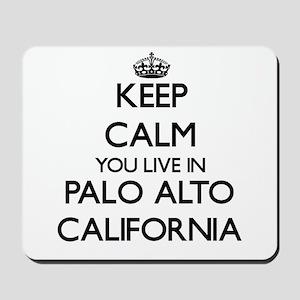 Keep calm you live in Palo Alto Californ Mousepad