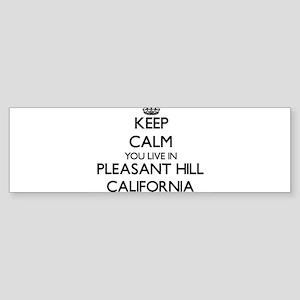 Keep calm you live in Pleasant Hill Bumper Sticker