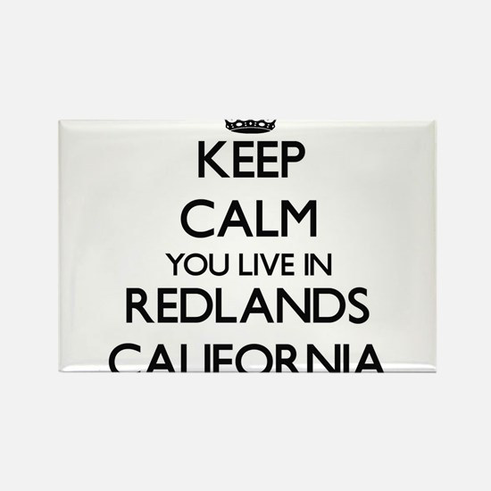 Keep calm you live in Redlands California Magnets