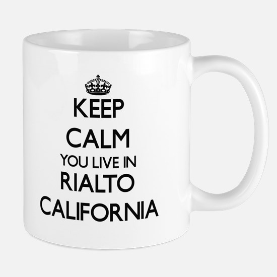 Keep calm you live in Rialto California Mugs