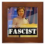 Clinton = Fascist Framed Tile
