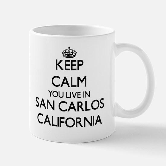 Keep calm you live in San Carlos Califo Mug
