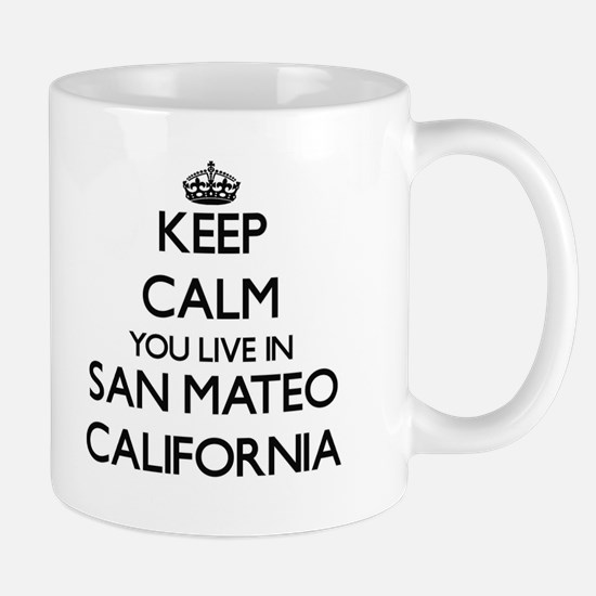 Keep calm you live in San Mateo California Mugs
