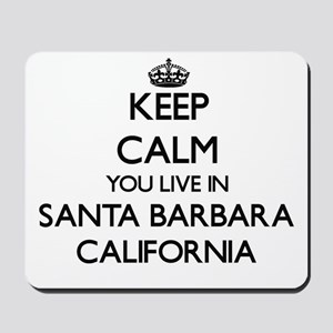 Keep calm you live in Santa Barbara Cali Mousepad