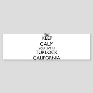 Keep calm you live in Turlock Calif Bumper Sticker