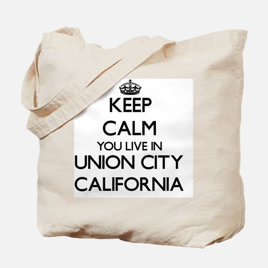 Keep calm you live in Union City Californ Tote Bag