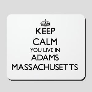 Keep calm you live in Adams Massachusett Mousepad