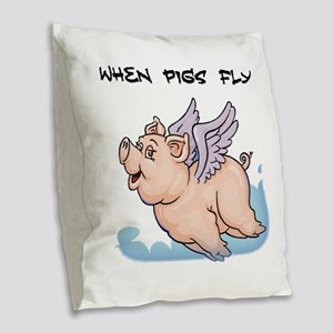 When pigs fly Burlap Throw Pillow