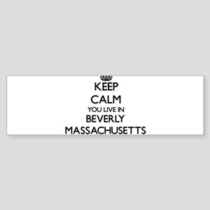 Keep calm you live in Beverly Massa Bumper Sticker
