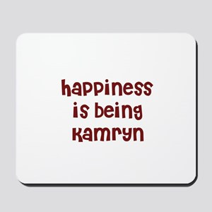 happiness is being Kamryn Mousepad