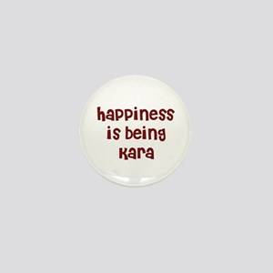 happiness is being Kara Mini Button
