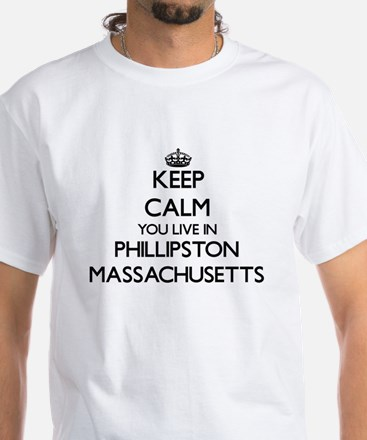 Keep calm you live in Phillipston Massachu T-Shirt