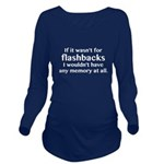 Flashbacks Long Sleeve Maternity T-Shirt