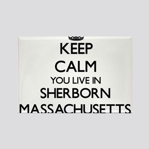 Keep calm you live in Sherborn Massachuset Magnets