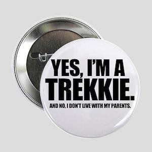 YES, I'M A TREKKIE - Button