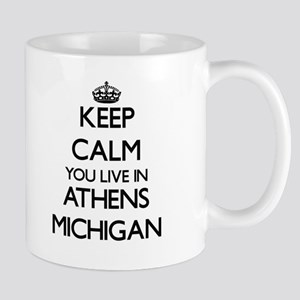 Keep calm you live in Athens Michigan Mugs