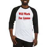 Will Work For Ammo Baseball Jersey