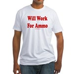Will Work For Ammo Fitted T-Shirt