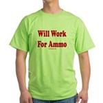 Will Work For Ammo Green T-Shirt