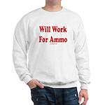 Will Work For Ammo Sweatshirt