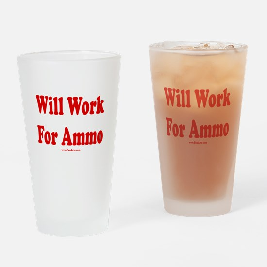 Will Work For Ammo Drinking Glass