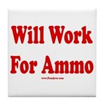Will Work For Ammo Tile Coaster