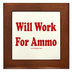 Will Work For Ammo Framed Tile