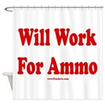 Will Work For Ammo Shower Curtain