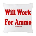 Will Work For Ammo Woven Throw Pillow